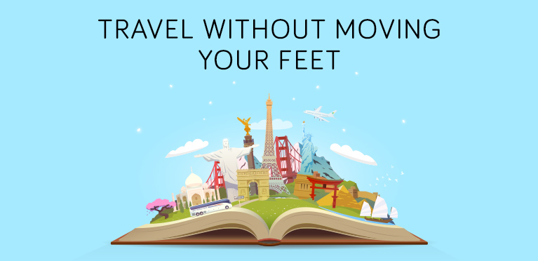 Travel without moving your feet